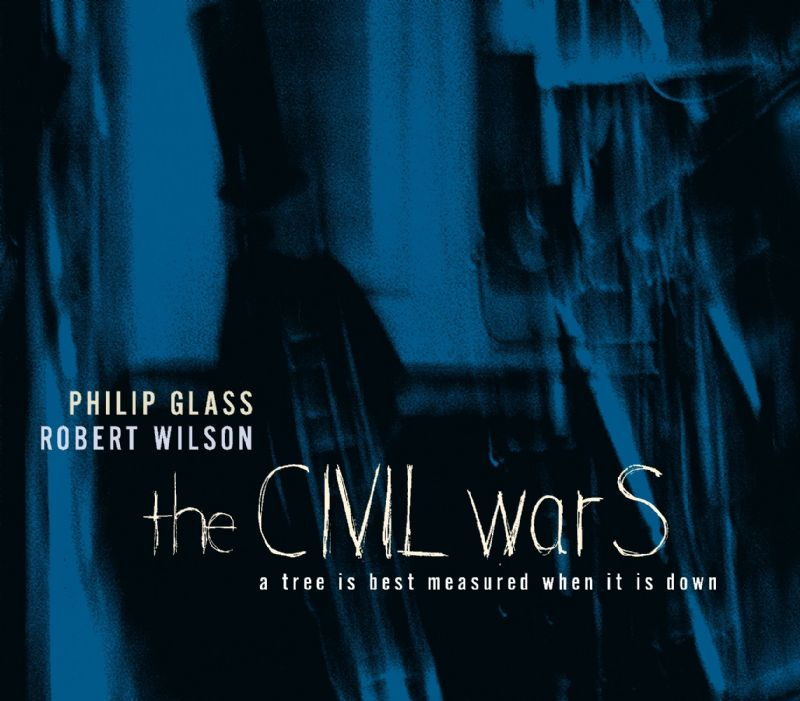 The Civil Wars A Tree Is Best Measured When It Is Down Philip Glass