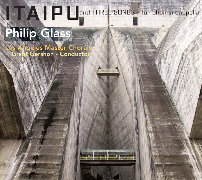 Itaipu & Three Songs for Choir A Capella – Philip Glass