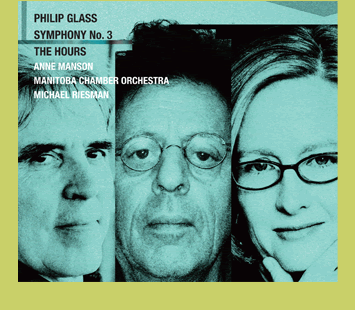 Philip Glass, Symphony No. 3, The Hours, Anne Manson, Manitoba Chamber Orchestra, Michael Reisman